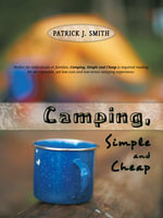 Camping, Simple and Cheap - Patrick J. Smith