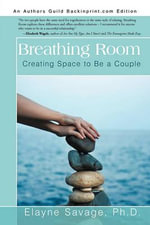Breathing Room : Creating Space to Be a Couple - Elayne Savage