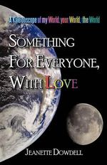 Something for Everyone, With Love - Jeanette Dowdell