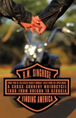 Finding America : Book Two in the Series Harley Woman: Tales from the Open Road: A Cross-Country Motorcycle Tour from Oregon to Georgia - R.M. Singhose