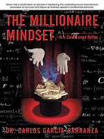The Millionaire Mindset : Is a Conditioned Reflex - Dr. Carlos Garcia-Carranza