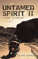 Untamed Spirit II :  Living a Dream - Doris Maron