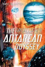 Antarean Odyssey :  Misalliance - Inge Blanton