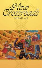 New Crossroads - Suhail Ali
