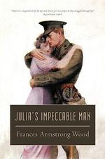 Julia's Impeccable Man - Frances Armstrong Wood
