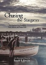 Chasing the Stargazer : With Help from Luigi Pirandello, Nucky Johnson, and Thomas Wolfe - Ronald R. Koegler
