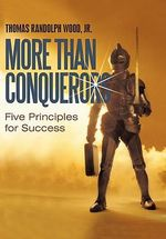 More Than Conquerors : Five Principles for Success - Thomas Randolph, Jr. Wood