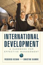 International Development : A Casebook for Effective Management - Frederick Keenan