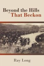Beyond the Hills That Beckon - Ray Long