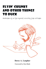 Flyin Chunks and Other Things to Duck : Memoirs of a Life Spent Doodling for Dollars - Dorse Lanpher