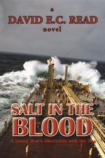 Salt in the Blood : A Young Man's Obsession with the Sea - David E.C. Read