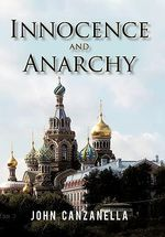 Innocence and Anarchy - John Canzanella