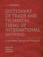 Dictionary of Trade and Technical Terms of International Shipping : Shipping Trade Dictionary - Louis-Jacques Zilberberg