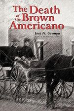 The Death of the Brown Americano - Jose N. Uranga