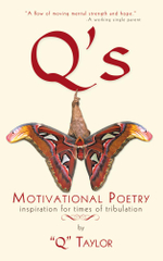 Q's Motivational Poetry : Inspiration for Times of Tribulation -
