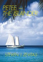 PETEE - THE ISLANDER : PETEE - STEVEN J. ZEVITAS