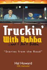 Truckin' With Bubba ... and I Ain't Bubba - Hal Howard