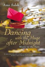 Dancing with the Muse after Midnight : Music to the Ears - Amr Saleh