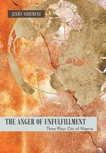 The Anger of Unfulfillment : Three Plays Out of Nigeria - Jekwu Ozoemene