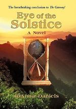 Eye of the Solstice : A Novel - Joanna Daniels