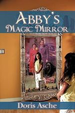 Abby's Magic Mirror - Doris Asche