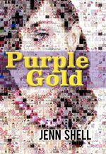 Purple Gold - Jenn Shell