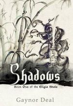 Shadows : Book One of the Eligia Shala - Gaynor Deal