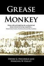 Grease Monkey : Races, Racers, and Racism, Collide Head-On - Steven G. Percifield