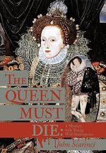 The Queen Must Die : A Mystery With Young Will Shakespeare - John Scarinci