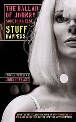 The Ballad of Johnny Something-Else & Stuff Happens : Two L.A. Novellas - John Ireland