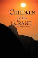 Children of the Crane - George Simone