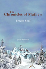 The Chronicles of Mathew : Frozen Soul - Jacob Rensfeldt