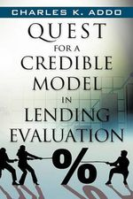 Quest for a Credible Model in Lending Evaluation - Charles K. Addo