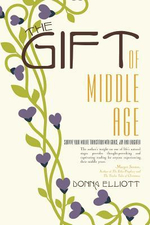 The Gift of Middle Age - Donna Elliott
