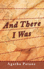 And There I Was - Agatha Patane