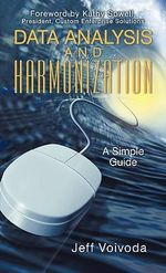 Data Analysis and Harmonization : A Simple Guide - Jeff Voivoda