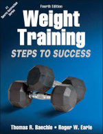 Weight Training : Steps to Success : 4th Edition - Thomas Baechle