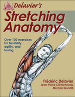 Delavier's Stretching Anatomy - Frederic Delavier