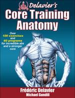 Delavier's Core Training Anatomy - Frederic Delavier