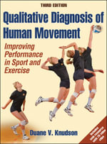 Qualitative Diagnosis of Human Movement : Improving Peformance in Sport and Exercise - Duane V. Knudson