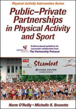 Public-Private Partnerships in Physical Activity and Sport : How To Start A Small Business - Norman O'Reilly