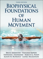 Biophysical Foundations of Human Movement : 3rd edition, 2013  - Bruce Abernethy