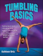 Tumbling Basics : A Tactical Games Approach for Ages 7 to 18 - Kathleen Ortiz