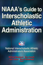 NIAAA's Guide to Interscholastic Athletic Administration : Features and Reform Options for Federal Managers - NIAAA