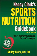 Nancy Clark's Sports Nutrition Guidebook - Nancy Clark