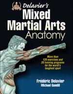 Delavier's Mixed Martial Arts Anatomy - Frederic Delavier