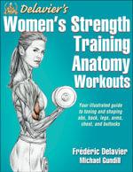 Delavier's Women's Strength Training Anatomy Workouts - Frederic Delavier
