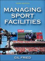 Managing Sport Facilities - Gil Fried