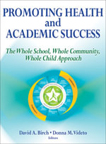 Promoting Health and Academic Success - David A. Birch