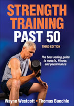 Strength Training Past 50 3rd Edition - Dr Wayne Westcott
